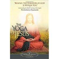 The Yoga Of Jesus - Understanding the Hidden Teachings of the Gospels (Self-Realization Fellowship) (ENGLISH LANGUAGE)