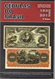 img - for Cedulas Do Brasil 1833 a 2013 (Notes of Brazil 6th Edition) book / textbook / text book