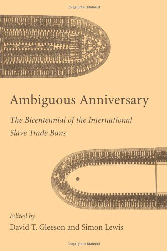 Ambiguous Anniversary: The Bicentennial of the International Slave Trade Bans (Carolina Lowcountry and the Atlantic - Bans Popular