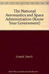 The National Aeronautics and Space Administration (Know Your Government)