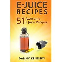 E JUICE RECIPES: 51 Awesome E Juice Recipes