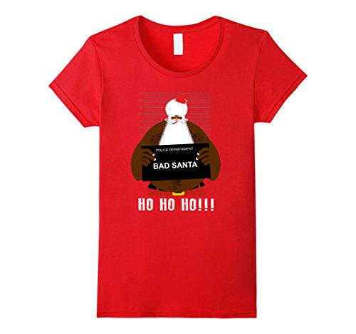 Bad Santa Merry Christmas - Womens Bad Santa, Merry Christmas and happy naughty list Medium Red