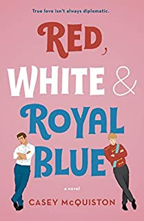 Book Cover: Red, White & Royal Blue: A Novel