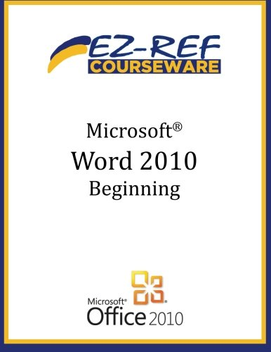 Microsoft Word 2010 - Beginning: (Student Manual)