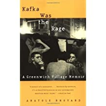Kafka Was the Rage: A Greenwich Village Memoir by Broyard, Anatole 1st (first) Edition [Paperback(1997)]
