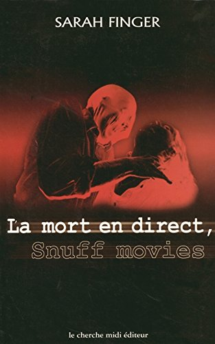 La Mort en direct : Snuff movies Broché – 14 mars 2001 Sarah Finger Cherche Midi 2862748668 AUK2862748668