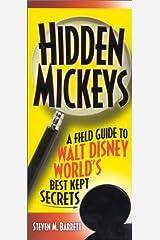 Hidden Mickeys: A Field Guide to Walt Disney World's Best Kept Secrets by Steven M. Barrett (2002-12-10) Paperback