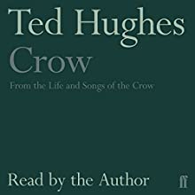 Crow: From the Life and Songs of the Crow Audiobook by Ted Hughes Narrated by Ted Hughes