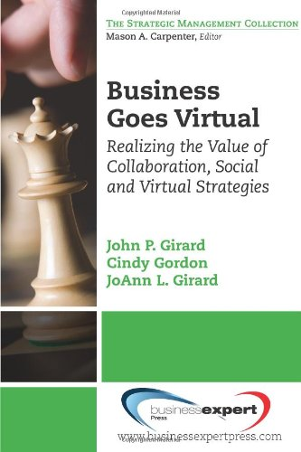 (Business Goes Virtual: Realizing the Value of Collaboration, Social and Virtual Strategies (The Strategic Managment Collection))