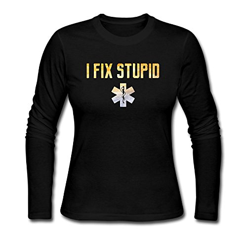 Walala I Fix Stupid EMT RN Ladies Long Sleeve Coverseamed Neck Casual Fashion Cotton Durable Adult&Youth - Emt Sunglasses