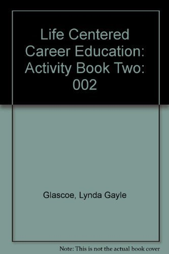 Life Centered Career Education: Activity Book Two by Lynda Gayle Glascoe (1986-03-03)