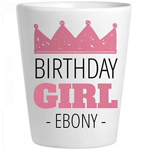 Birthday Girl Princess Ebony: Ceramic Shot - Tequila Ebony