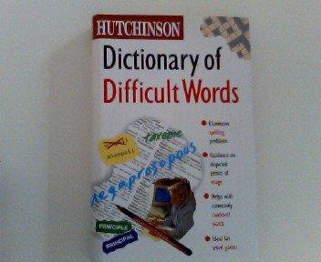- The Hutchinson Dictionary of Difficult Words