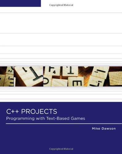 C++ Projects: Programming with Text-Based Games by Course Technology