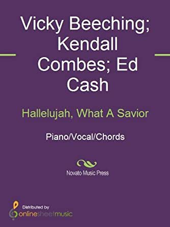 Hallelujah, What A Savior - Kindle edition by Ed Cash, Kendall ...