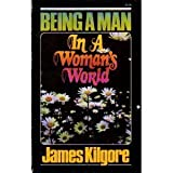 Being a Man in a Woman's World, James Kilgore, 0890810184