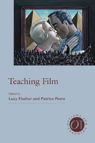Teaching Film (Options for Teaching) by The Modern Language Association of America