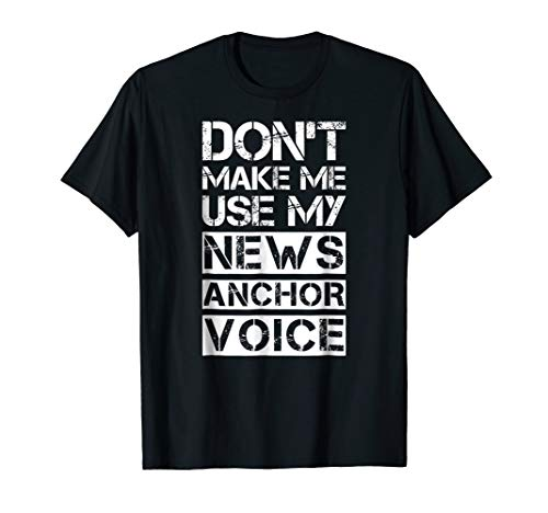 (Funny news anchor t-shirt tv broadcaster sarcastic shirt)