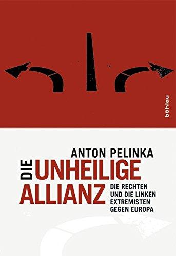 Die unheilige Allianz: Die rechten und die linken Extremisten gegen Europa