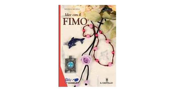 Idee Con Il Fimo 9788880395560 Amazon Com Books