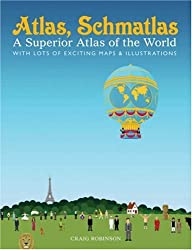 Atlas, Schmatlas: A Superior Atlas of the World