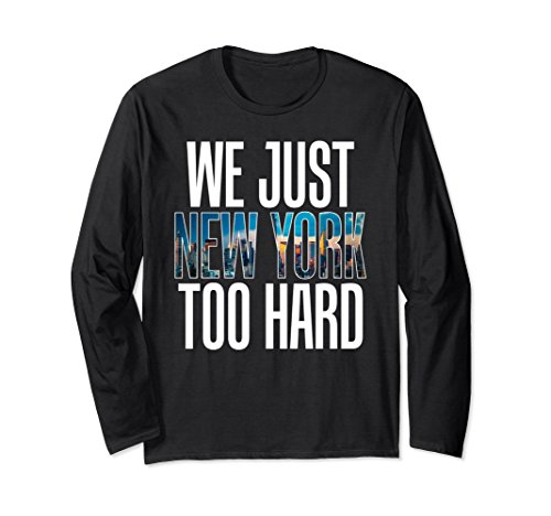 Unisex We Just New York City NY Too Hard Party Gonna Send It Shirt Large (Party City In Albany Ny)