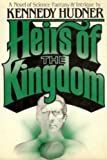 Heirs of the Kingdom, H. Kennedy Hudner, 0030498317