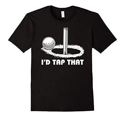 Mens I'd Tap That Funny Golf Ball T-Shirt