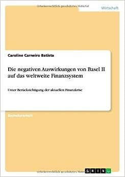 Die negativen Auswirkungen von Basel II auf das weltweite Finanzsystem