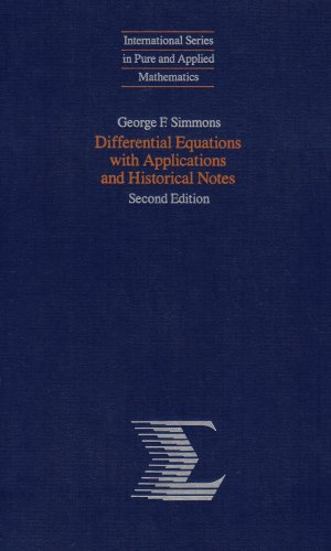 - Differential Equations with Applications and Historical Notes, 2nd Edition (International Series in Pure and Applied Mathematics)