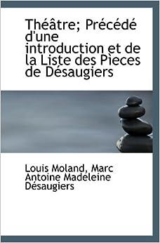 Book Théâtre: Précédé d'une introduction et de la Liste des Pìeces de Désaugiers