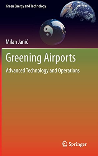 Greening Airports: Advanced Technology and Operations (Green Energy and Technology) by Milan Janic (25-Jun-2011) Hardcover