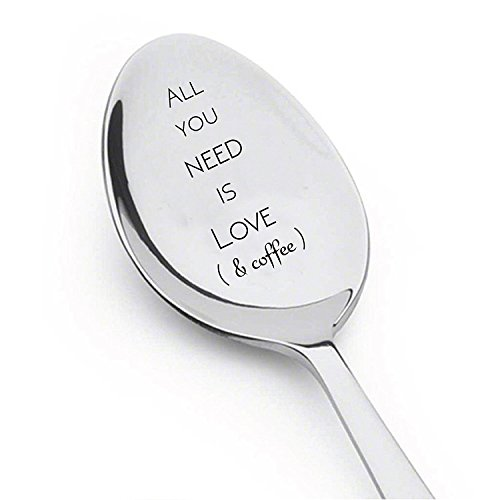 All You Need Is Love & Coffee Spoon - Prefect Gift idea for Coffee Lovers - Spoon Gift - Gift For Him - Gift For Her# A4