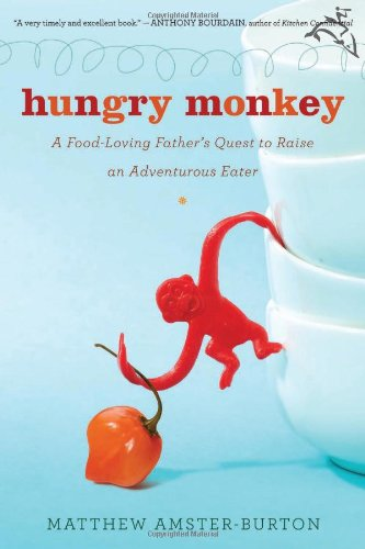 Hungry Monkey: A Food-Loving Father's Quest to Raise an Adventurous Eater (Best Tasting Baby Food For Adults)