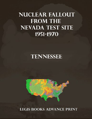 Nuclear Fallout from the Nevada Test Site 1951-1970 in Tennessee