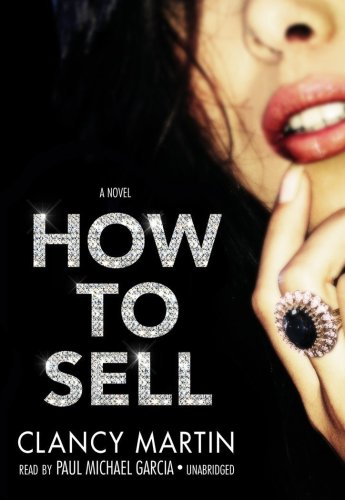 How to Sell: A Novel