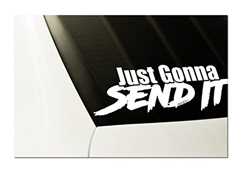 Just Gonna Send It DECAL Sticker - 8