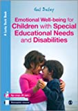 Emotional Well-Being for Children with Special Educational Needs and Disabilities : A Guide for Practitioners, Bailey, Gail, 1446201597