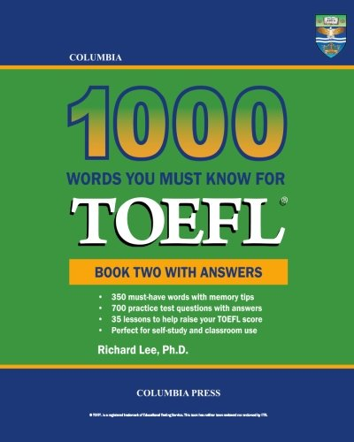 Columbia 1000 Words You Must Know for TOEFL: Book Two with Answers (Volume 2)