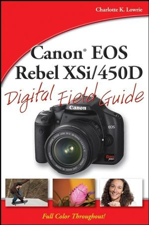Canon EOS Rebel XSi / 450D Digital Field Guide (Canon Eos 450d Manual)