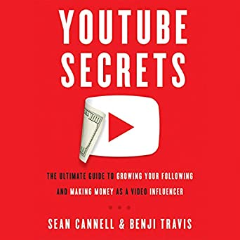 YouTube Secrets: The Ultimate Guide to Growing Your Following and