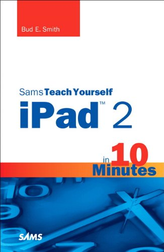 [PDF] Sams Teach Yourself iPad 2 in 10 Minutes, 2nd Edition Free Download | Publisher : Sams | Category : Computers & Internet | ISBN 10 : 0672335727 | ISBN 13 : 9780672335723