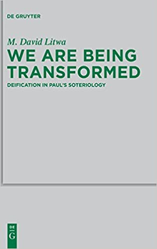 Amazon com: We Are Being Transformed: Deification in Paul's