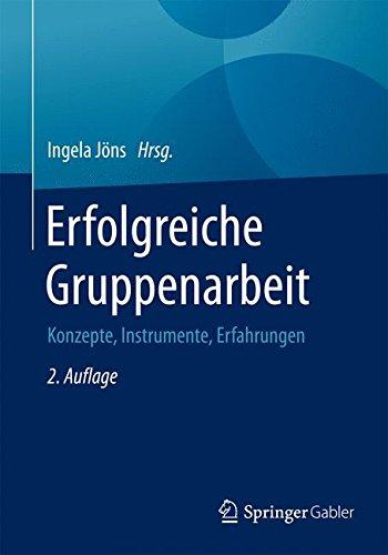 Erfolgreiche Gruppenarbeit: Konzepte, Instrumente, Erfahrungen Taschenbuch – 13. November 2015 Ingela Jöns Gabler Verlag 383494761X Betriebswirtschaft
