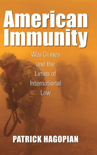 American Immunity: War Crimes and the Limits of International Law (Culture, Politics, and the Cold War) by Univ. of Massachusetts Press