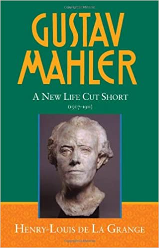 Gustav Mahler, sv. 4: New Life Cut Short, 1907-1911