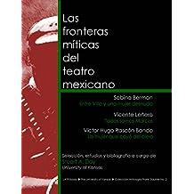 Las fronteras míticas del teatro mexicano: Entre Villa y una mujer desnuda, Todos somos Marcos, La m