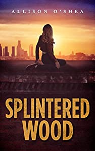 Splintered Wood (Layna Wood Book 2)