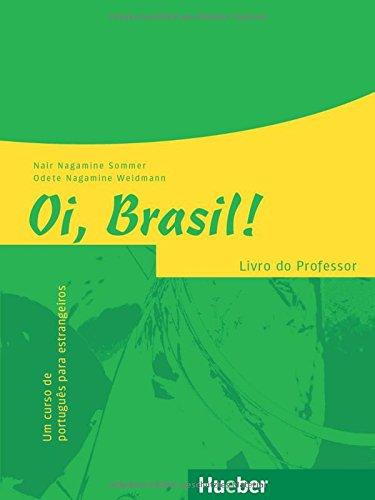Oi Brasil    Einsprachige Ausgabe  Oi Brasil   Um Curso De Português Para Estrangeiros   Livro Do Professor  Oi Brasil  Aktuell