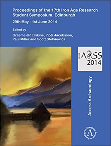dcd70fdcda63e Amazon.com  Proceedings of the 17th Iron Age Research Student Symposium